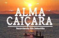 Prefeitura lança projeto audiovisual que homenageia os sebastianenses e a cultura caiçara