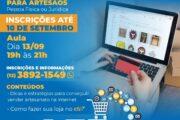 Em São Sebastião, estão abertas as inscrições de curso gratuito de estratégias de vendas pela internet para artesãos